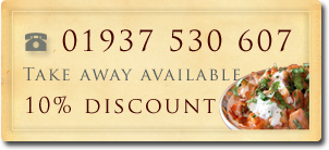 Take Away available, 10% discount, tel. 01937 530 607